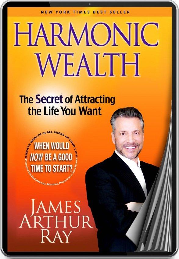 harmonic wealth James Arthur Ray Book